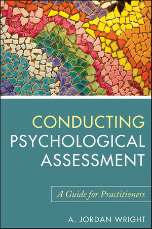 Conducting Psychological Assessment: A Guide for Practitioners (0470921404) cover image