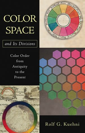 Color Space and Its Divisions: Color Order from Antiquity to the Present (0471326704) cover image