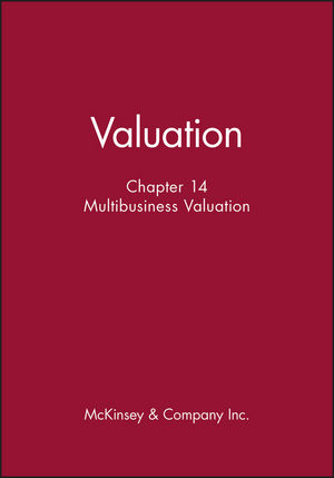 Valuation, Chapter 14: Multibusiness Valuation