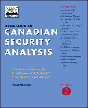 Handbook of Canadian Security Analysis, A Guide to Evaluating the Industry Sectors of the Market, from Bay Street's Top Analysts, Volume 2