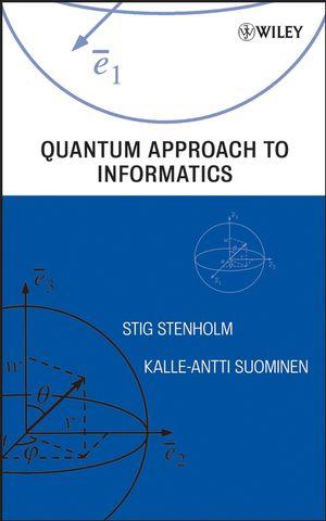 Quantum Approach to Informatics