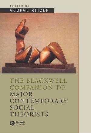 The Blackwell Companion to Major Social Theorists