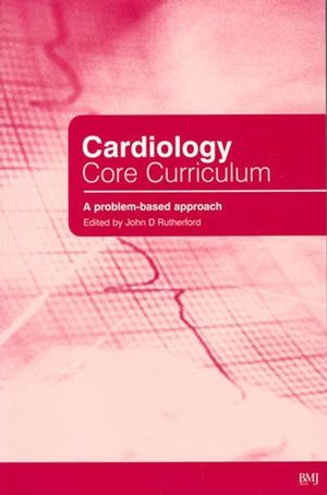 Cardiology Core Curriculum: A Problem Based Approach