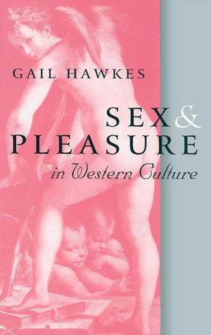 Sex and Pleasure in Western Culture
