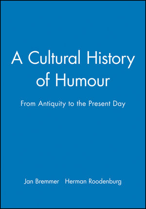 A Cultural History of Humour: From Antiquity to the Present Day