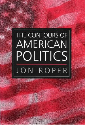 The Contours of American Politics: An Introduction (0745620604) cover image