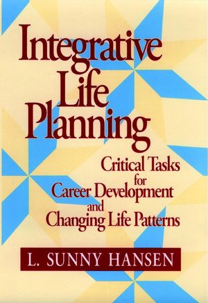 Integrative Life Planning: Critical Tasks for Career Development and Changing Life Patterns