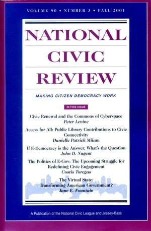 National Civic Review, Volume 90 , No. 3, Fall 2001: Digital Democracy: Civic Engagement in the Twenty-First Century