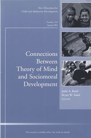 Connections Between Theory of Mind and Sociomoral Development: New Directions for Child and Adolescent Development, Number 103 (0787974404) cover image