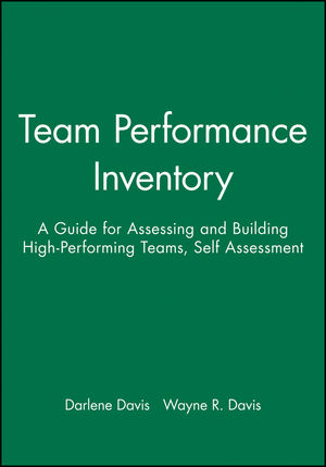 Team Performance Inventory: A Guide for Assessing and Building High-Performing Teams, Self Assessment (0787986704) cover image