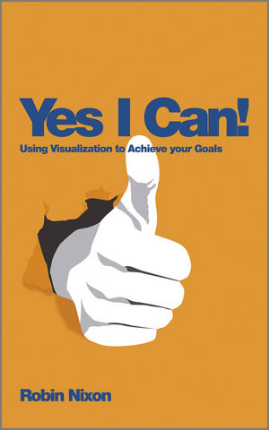 Yes, I Can!: Using Visualization To Achieve Your Goals (0857083104) cover image
