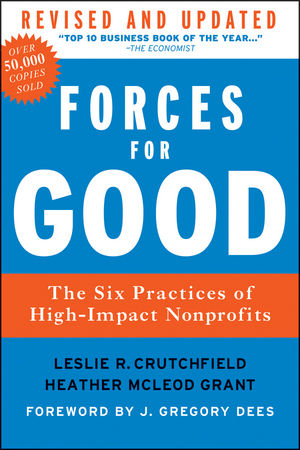 Forces for Good: The Six Practices of High-Impact Nonprofits, Revised and Updated Edition