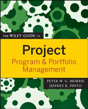 The Wiley Guide to Project, Program, and Portfolio Management (1118216504) cover image