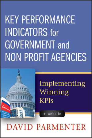 Key Performance Indicators for Government and Non Profit Agencies: Implementing Winning KPIs (1118235304) cover image