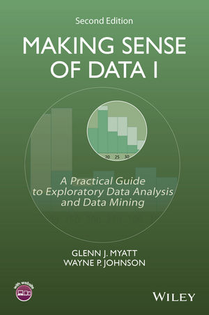 Making Sense of Data I: A Practical Guide to Exploratory Data Analysis and Data Mining, 2nd Edition (1118422104) cover image