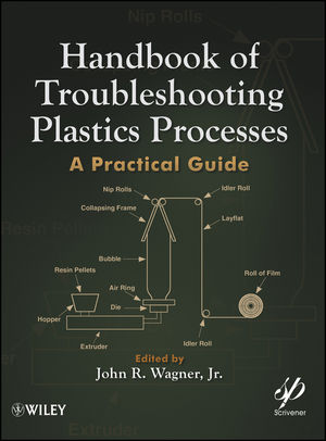 Handbook of Troubleshooting Plastics Processes: A Practical Guide (1118511204) cover image