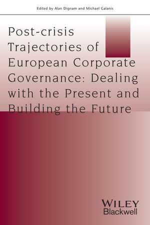 Post-crisis Trajectories of European Corporate Governance: Dealing with the Present and Building the Future