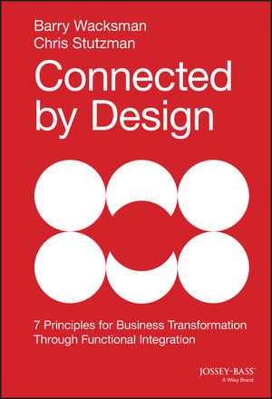 Connected by Design: Seven Principles for Business Transformation Through Functional Integration (1118858204) cover image