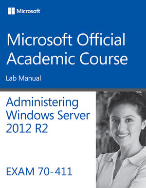 70-411 Administering Windows Server 2012 R2 Lab Manual (1118883004) cover image