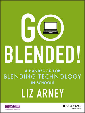 Book Cover Image for Go Blended!: A Handbook for Blending Technology in Schools