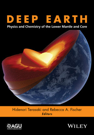 Deep Earth: Physics and Chemistry of the Lower Mantle and Core (1118992504) cover image