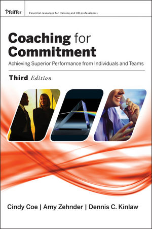 Coaching for Commitment: Achieving Superior Performance from Individuals and Teams, 3rd Edition