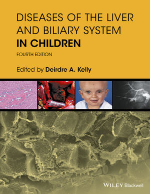 Diseases of the Liver and Biliary System in Children, 4th Edition
