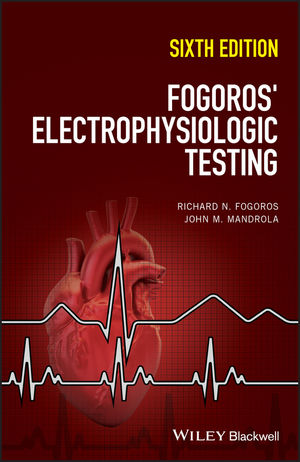 Fogoros' Electrophysiologic Testing, 6th Edition