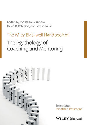 The Wiley-Blackwell Handbook of the Psychology of Coaching and Mentoring (1119237904) cover image