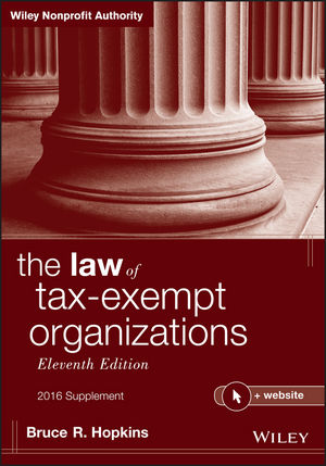 The Law of Tax-Exempt Organizations, 2016 Supplement, + Website, 11th Edition