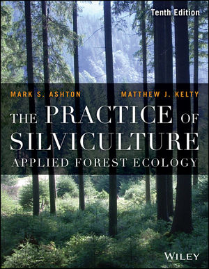 The Practice of Silviculture: Applied Forest Ecology, 10th Edition