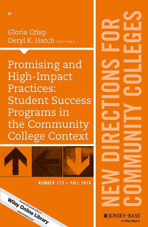 Promising and High-Impact Practices: Student Success Programs in the Community College Context: New Directions for Community Colleges, Number 175 (1119319404) cover image