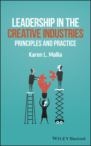Leadership in the Creative Industries: Principles and Practice