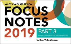 Wiley CIA Exam Review 2019 Focus Notes, Part 3: Business Knowledge for Internal Auditing (Wiley CIA Exam Review Series)