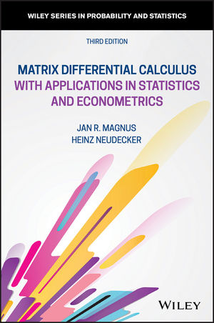 Matrix Differential Calculus with Applications in Statistics and Econometrics, 3rd Edition