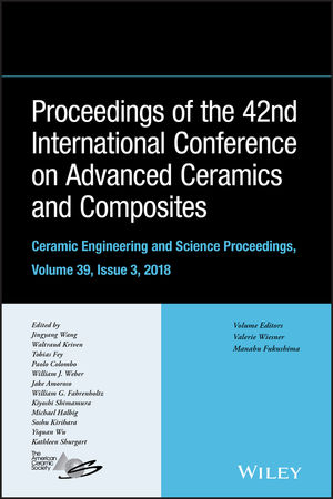 Proceedings of the 42nd International Conference on Advanced Ceramics and Composites, Ceramic Engineering and Science Proceedings, Issue 3, Volume 39