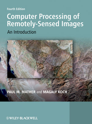 Computer Processing of Remotely-Sensed Images: An Introduction, 4th Edition (1119956404) cover image