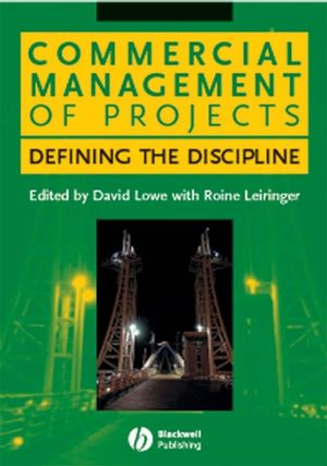 Commercial Management of Projects: Defining the Discipline (1405124504) cover image