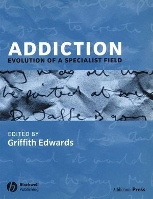 Addiction: Evolution of a Specialist Field