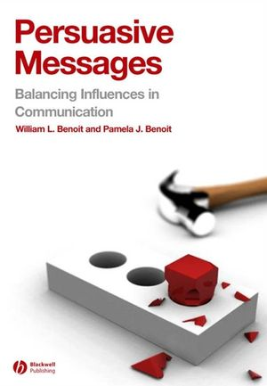 Persuasive Messages: The Process of Influence