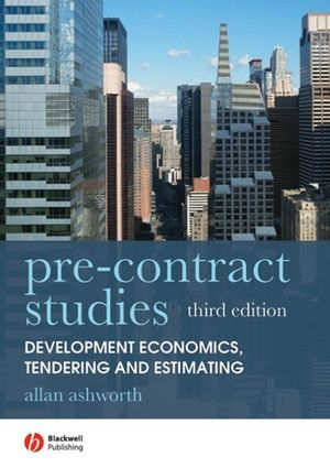 Pre-contract Studies: Development Economics, Tendering and Estimating, 3rd Edition