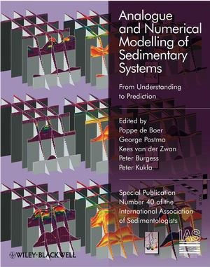 Analogue and Numerical Modelling of Sedimentary Systems: From Understanding to Prediction (Special Publication 40 of the IAS) (1405189304) cover image