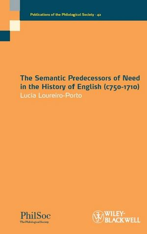 The Semantic Predecessors of Need in the History of English (c750-1710) (1405192704) cover image