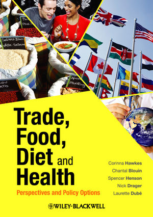 Trade, Food, Diet and Health: Perspectives and Policy Options (1444315404) cover image