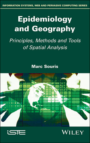 Epidemiology and Geography: Principles, Methods and Tools of Spatial Analysis