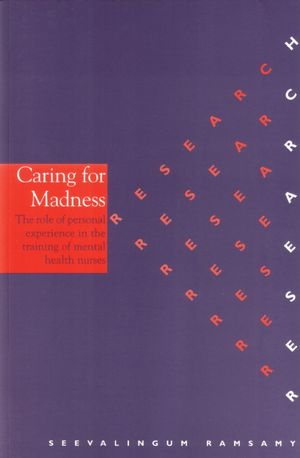 Caring for Madness: The Role of Personal Experience in the Training of Mental Health Nurses (1861562004) cover image