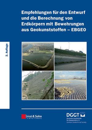 Empfehlungen für den Entwurf und die Berechnung von Erdkörpern mit Bewehrungen aus Geokunststoffen (EBGEO), 2. Auflage