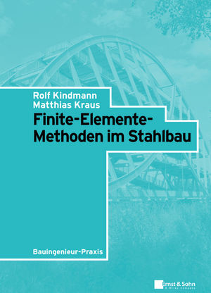 Wiley finite elemente methoden im stahlbau rolf for Finite elemente analyse