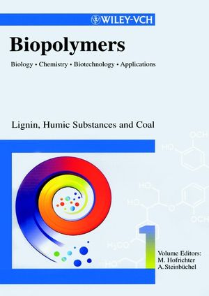 Biopolymers, Biology, Chemistry, Biotechnology, Applications, Volume 1, Lignin, Humic Substances and Coal