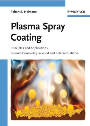 Plasma Spray Coating: Principles and Applications, 2nd Edition